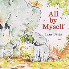 All by Myself: Bates, Ivan, Bates, Ivan: 9780060285852: Amazon.com: Books
