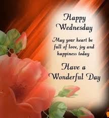 Good Morning Wednesday Images And Quotes Best of Happy Wednesday May Your Heart Be Full Of Love DesiComments