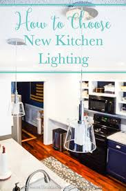 Can Lighting In Kitchen How To Choose New Kitchen Lighting Sweet Tea Saving Grace