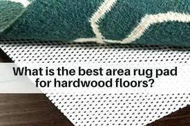 what is the best area rug pad for hardwood floors non slip safe pads