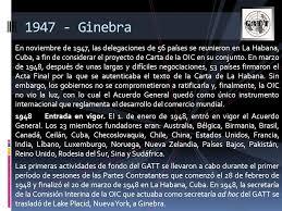 QUÉ ES EL GATT? 1947 Nacimiento del GATT. El 30 de octubre de 1947, 23  países -12 economías desarrolladas y 11 en desarrollo- firmaron el Acuerdo  General. - ppt descargar