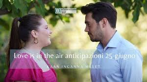 Love is in the air anticipazioni 25 giugno: Kaan inganna Melet