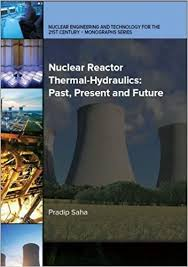 Nuclear Reactor Thermal-Hydraulics: Past, Present and Future: Saha, Pradip:  9780791861288: Amazon.com: Books