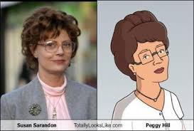 """TLL Classics: Susan Sarandon Totally Looks Like Peggy Hill From """"King Of  The Hill"""" - Totally Looks Like"""