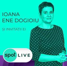 spotmedia.ro - SPOT LIVE cu Ioana Ene Dogioiu și invitații ei | Facebook