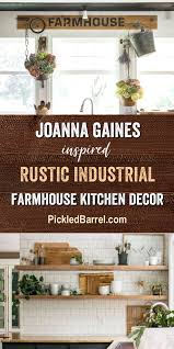 joanna gaines inspired rustic industrial farmhouse kitchen decor pickled barrel