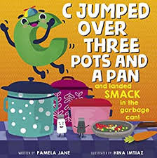 C Jumped over Three Pots and a Pan and Landed Smack in the Garbage Can -  Kindle edition by Pamela Jane, Hina Imtiaz. Children Kindle eBooks @  Amazon.com.