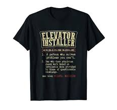 Amazon Com Elevator Installer Funny Definition T Shirt Clothing