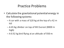 practice problems calculate the gravitational potential energy in the following systems a car with a