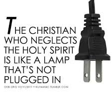 Christian Quotes On The Holy Spirit Best Of A Christian Who Neglects The Holy Spirit Is Like A Lamp That's Not