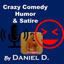 The Crazy Comedy, Humor & Satire Podcast