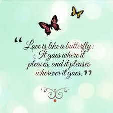 Beautiful Like A Butterfly Quotes Best of Love Is Like A Butterfly Quote