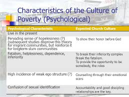 urban poor spirituality the urban poor church the culture of  characteristics of the culture of poverty psychological psychological characteristicexpected church culture live in the