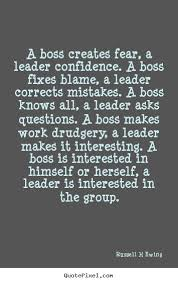 Quotes About Inspirational A Boss Creates Fear A Leader Custom Boss Quotes