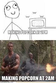 Funny Memes - Making Popcorn late at night via Relatably.com