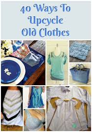 40 ways to upcycle old clothes