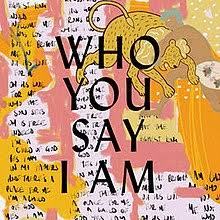 Who You Say I Am Song Wikipedia