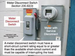 electrical services part 2 understanding requirements for meter disconnect switches are one of several exceptions to the code rule that prohibits connecting any electrical equipment to the supply side of the