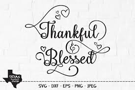 Freesvg.org offers free vector images in svg format with creative commons 0 license (public domain). Thankful Blessed Christian Design Graphic By Texassoutherncuts Creative Fabrica