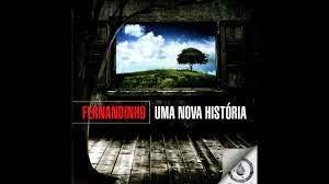 Fernandinho - Uma nova história Übersetzung und Songtext, Lyrics, Liedtexte