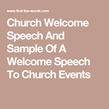 Words For Church Church Welcome Speech And Sample Of A Welcome Speech To