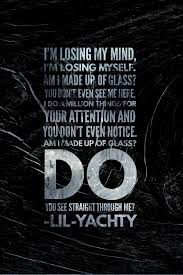 Lil Yachty Made Of Glass Quotes Lyric Quotes Rapper Quotes