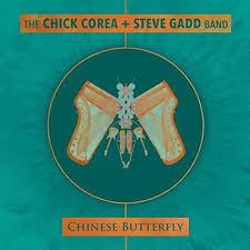 <b>CHICK COREA</b> / <b>STEVE GADD</b> BAND - Chinese Butterfly - Jazz Views