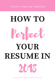 Building Your Best Resume In 2018 Twenty Nine And Terrified