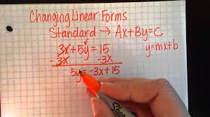 changing linear forms standard form to slope intercept point slope form