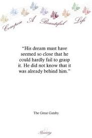 The Great Gatsby Dream Quotes Best of It Says Gatsby Said This Quote Even Though It Was Nick Referring To