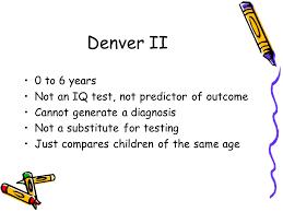 Denver Developmental Milestones Chart Developmental Screening And Surveillance Denver Ii Ppt