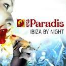 Es Paradis: Ibiza by Night 2007