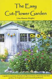 cut flower garden. the easy cut-flower garden cut flower garden