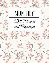 Monthly Bill Planner And Organizer Floral Design Budget Planner Book With Calendar 2018 2019 Income List Monthly Expense Categories And Weekly