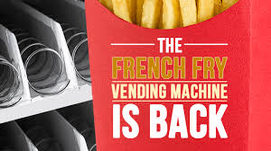 French Vending Machine Amazing The FrenchFry Vending Machine Has Returned Oh No