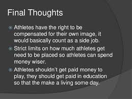 paying college athletes 15 final thoughts athletes