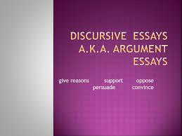 discursive essays a k a argument essays ppt video online discursive essays a k a argument essays