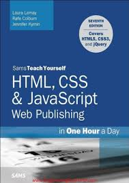 Html Css And Javascript Web Publishing In One Hour A Day 7th Edition By Sams Teach Yoursel Engineering Books Pdf