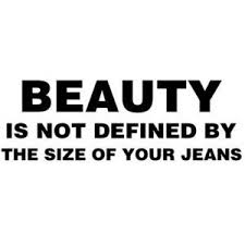 Quotes About Size And Beauty Best Of Beauty Is Not Defined By The Size Of Your Jeans Beauty Quote