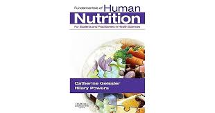 Fundamentals of Human Nutrition: For Students and Practitioners in the  Health Sciences by Catherine Geissler