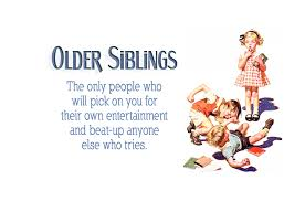 Funny Sibling Quotes Impressive Older Siblings Family Tips Talk