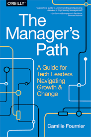 Amazoncom The Managers Path A Guide For Tech Leaders Navigating