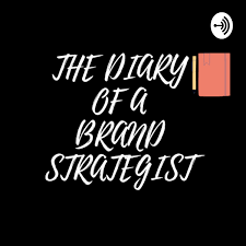 The Dairy Of A Brand Strategist by Miracle Chime
