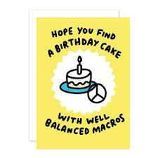 Hope You Find A Birthday Cake With Well Balanced Macros Birthday