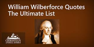 William Wilberforce Quotes Fascinating William Wilberforce Quotes The Ultimate List