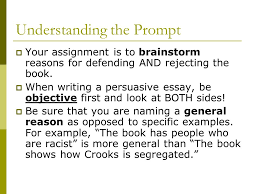 to kill a mockingbird persuasive essay the art of persuasion  understanding the prompt  your assignment is to brainstorm reasons for defending and rejecting the book