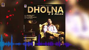 video new punjabi songs 2016 dholna full audio k s maan feat sardi latest makeup breakup