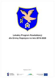 Lokalny Program Rewitalizacji dla Gminy Ropczyce na lata 2016-2020