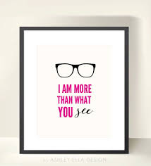 Glasses Quotes Cool Glasses Quote Printable I Am More Than What By Ashleyelladesign