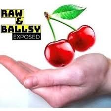 Raw & Ballsy EXPOSED